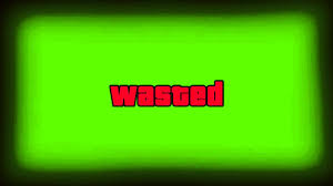 Wasted Meme - gta5 wasted green screen effect sound youtube