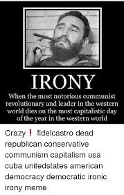 Cuba Meme - irony when the most notorious communist revolutionary and leader in