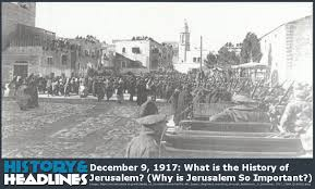 december 9 1917 what is the history of jerusalem why is