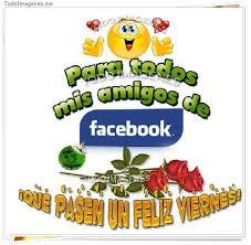 Imagenes Feliz Viernes Facebook | imagenes de para todos mis amigos de facebook que pasen un feliz