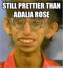 Adalia Rose Memes - prettier than adalia rose
