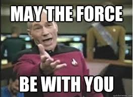 Star Trek Birthday Meme - may the force star trek may the force be with you know your meme