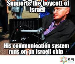 Israel Memes - hawking battered over israeli conference boycott the times of israel