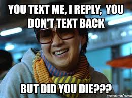 Text Back Meme - text me i reply you don t text back
