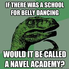 Belly Dance Meme - philosoraptor memes quickmeme