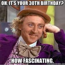 Funny 30th Birthday Meme - 30th birthday meme 30th birthday graduation party ideas