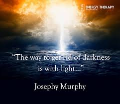 the way to get rid of darkness is with light u2026 energy therapy