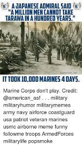 Funny Marine Memes - a japanese admiral said a million men cannot take tarawain a hundred