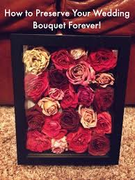 wedding bouquet preservation this is how to preserve your wedding bouquet forever