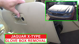 jaguar x type glovebox removal and replacement glove box assembly