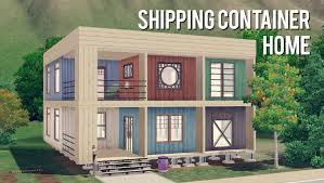 the sims 3 building a shipping container home youtube