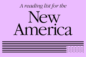 a reading list for the new america