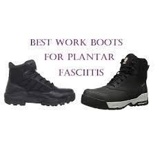 s boots plantar fasciitis top 10 best work boots for plantar fasciitis in 2018 complete guide