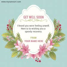get well soon cards get well soon wishes quotes card for friend with name writing