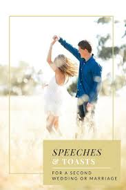 Love Quotes For Wedding Speech by Toasts And Speeches For Second Weddings