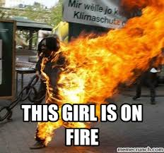 This Girl Is On Fire Meme - fire girl meme 28 images quot this girl is on fire quot is on