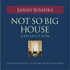 the not so big house collection sarah susanka 9781561586271