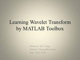 tutorial wavelet matlab wavelets and multiresolution processing ppt video online download