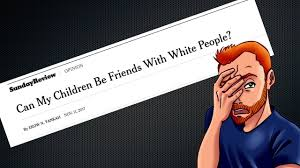 the new york times publishes new york times publishes anti white garbage youtube