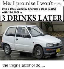 Turn Photo Into Meme - me i promise i won t turn into a 1991 daihatsu charade 3 door g100
