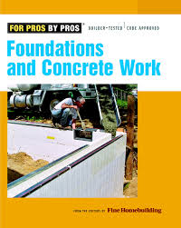 foundations and concrete work for pros by pros amazon co uk
