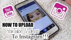 how to upload youtube videos to instagram youtube