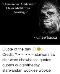 Chewbacca Memes - uuuuuuuur ahhhhummtr uhrrrr ahhhhrrrrrr aaaarhg chewbacca quote of