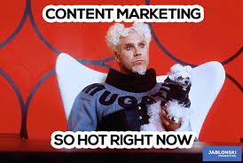 Funny Marketing Memes - content marketing so hot right now meme workmeme marketing