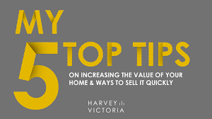 How To Increase Home Value by Harvey Victoria My 5 Tops Tips On Increasing The Value Of Your Home