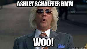 Ashley Schaeffer Meme - ashley schaeffer bmw woo eastbound woo quickmeme