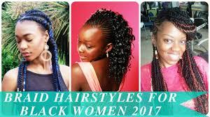 braid hairstyles for black women 2017 youtube