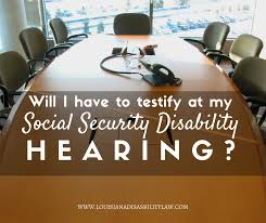 social security help desk will you have to testify at your social security disability hearing