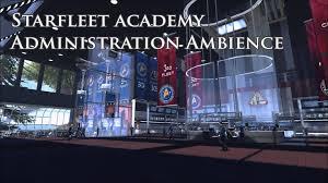 star trek online starfleet academy administration ambience youtube