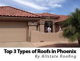 Tile Roof Types Top 3 Types Of Phoenix Roofs Allstate Roofing