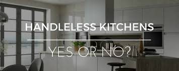 handleless kitchen cabinets handleless kitchens yes or no stefano de blasio kitchens guide