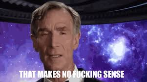 No Sense Meme - it makes no sense bill nye know your meme