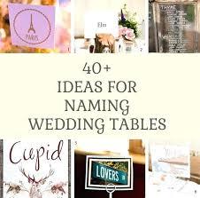 Wedding Table Themes Wedding Table Name Ideas Vennett Smith