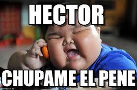 Hector Meme - hector asian fat kid meme on memegen
