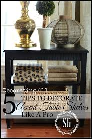 Coffee Table Decorating Ideas by 5 Tips To Decorate Accent Table Shelves Like A Pro Stonegable