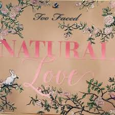 the too faced natural love palette was just teased update allure