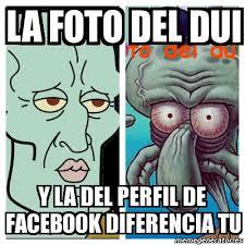 Memes De Facebook - meme personalizado la foto del dui y la del perfil de facebook