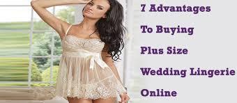 wedding lingerae 7 advantages to buying plus size wedding online wedding