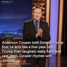 Anderson Cooper Meme - joke anderson cooper told donald trump that he acts lik conan