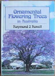 ornamental flowering trees in australia rowell raymond j