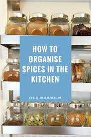 how to organise kitchen uk how to organise spices daisies pie