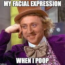 Poop Face Meme - my pooping face imgflip