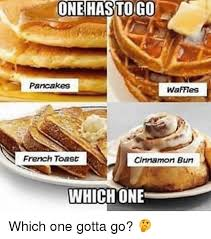 Toast Meme - parcakes waffless french toast cinnamon burn whichone which one