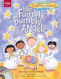 the fumbly bumbly angels an instant christmas pageant sandy cope