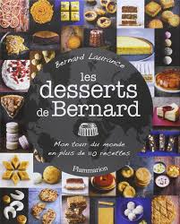 cuisine de bernard amazon fr les desserts de bernard bernard laurance livres