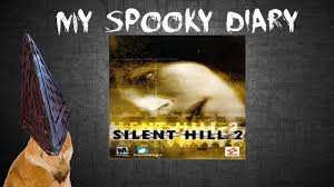 Entry5 by Silent Hill 2 My Spooky Diary Entry 5 Youtube
